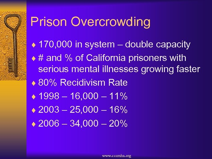 Prison Overcrowding ¨ 170, 000 in system – double capacity ¨ # and %