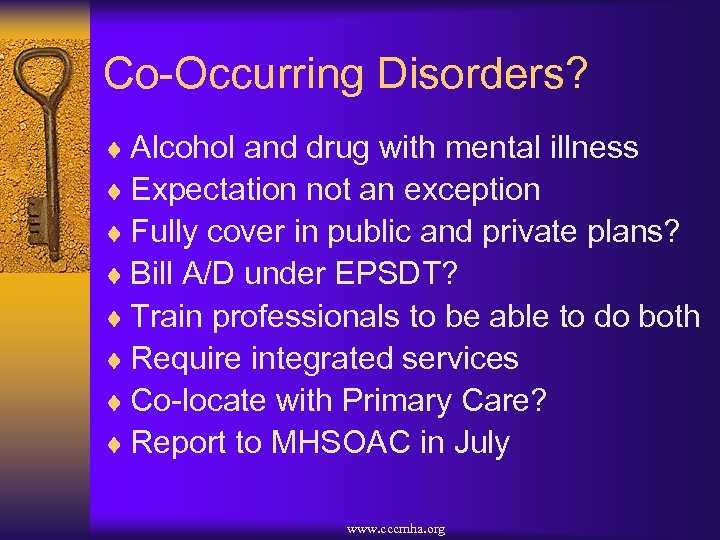 Co-Occurring Disorders? ¨ Alcohol and drug with mental illness ¨ Expectation not an exception