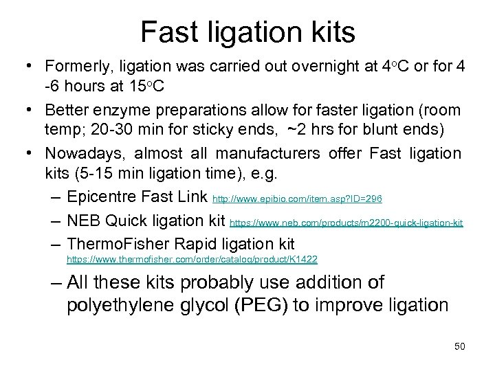Fast ligation kits • Formerly, ligation was carried out overnight at 4 o. C