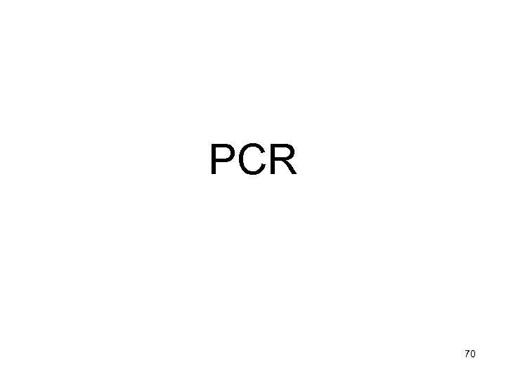 PCR 70