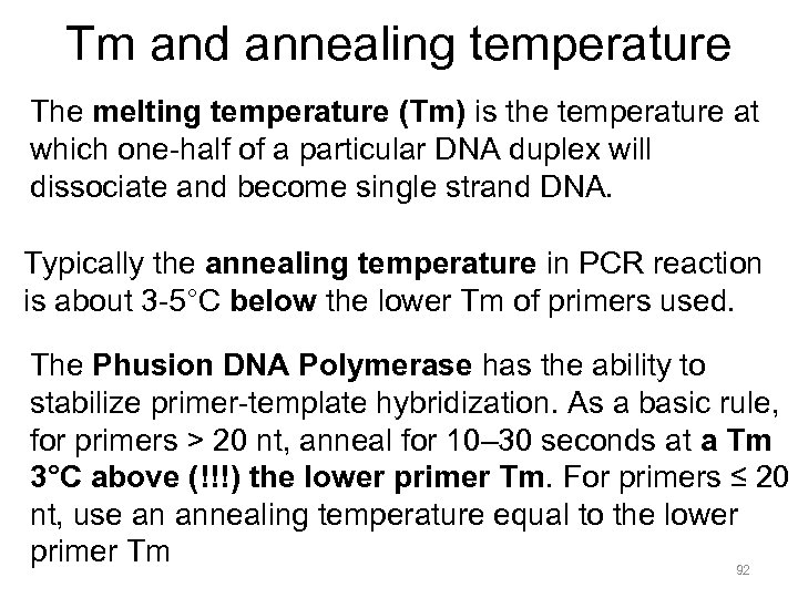 Tm and annealing temperature The melting temperature (Tm) is the temperature at which one-half