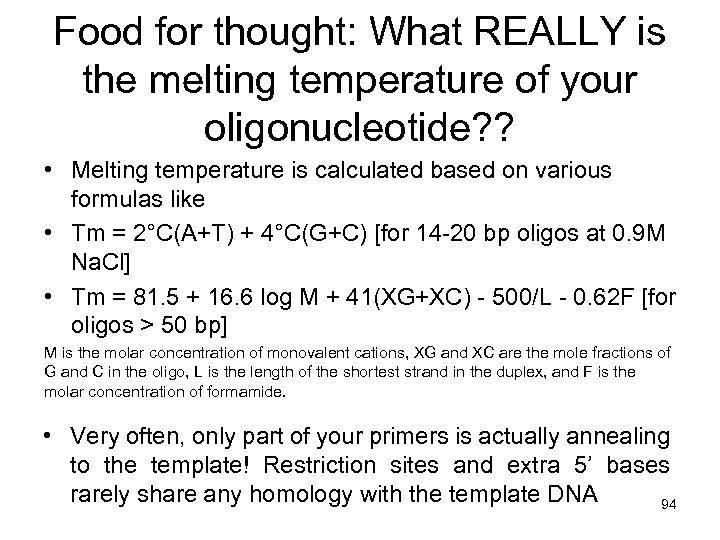 Food for thought: What REALLY is the melting temperature of your oligonucleotide? ? •