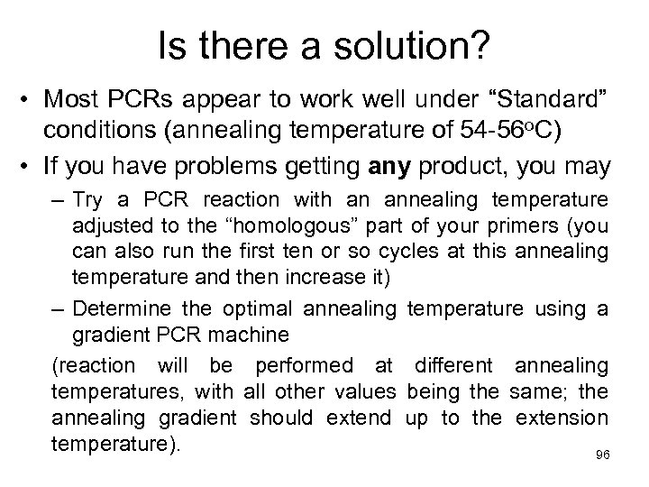 """Is there a solution? • Most PCRs appear to work well under """"Standard"""" conditions"""