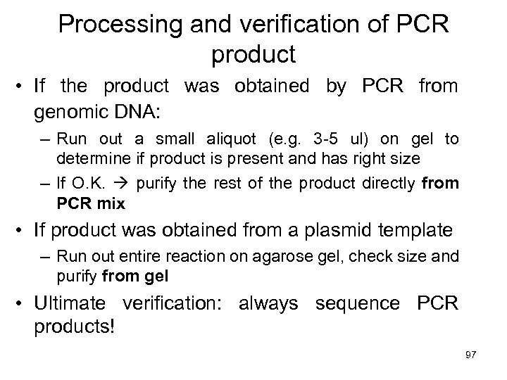 Processing and verification of PCR product • If the product was obtained by PCR