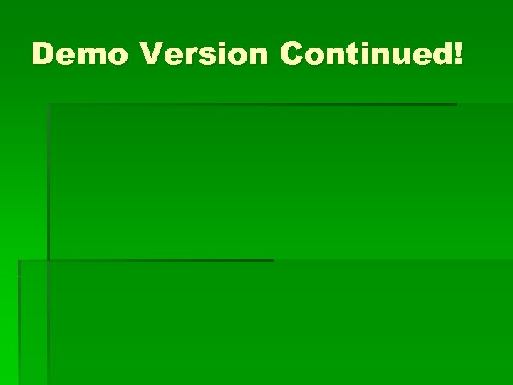 Demo Version Continued!