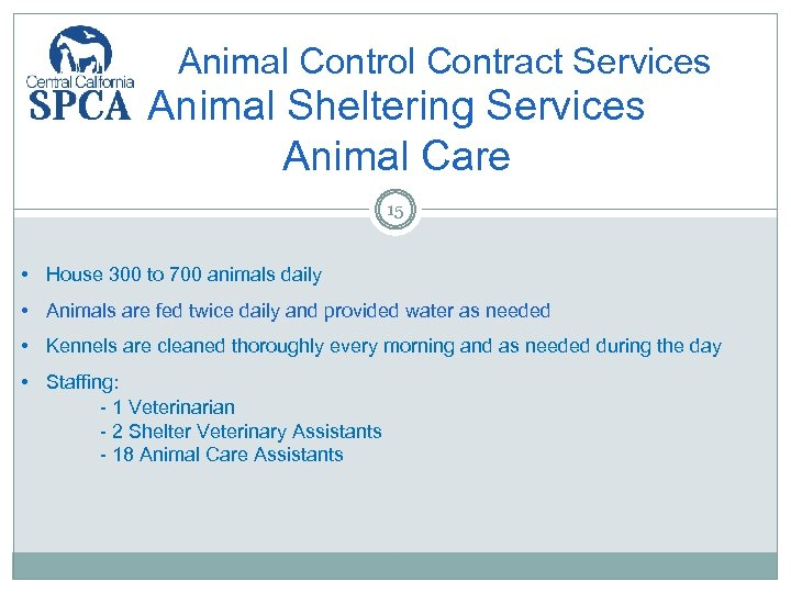 Animal Control Contract Services Animal Sheltering Services Animal Care 15 • House 300 to