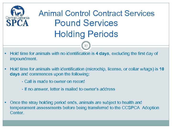 Animal Control Contract Services Pound Services Holding Periods 17 • Hold time for animals