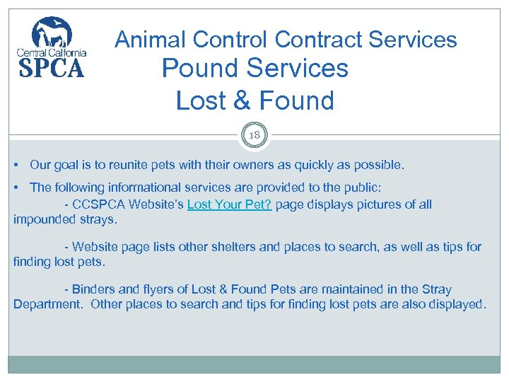 Animal Control Contract Services Pound Services Lost & Found 18 • Our goal is