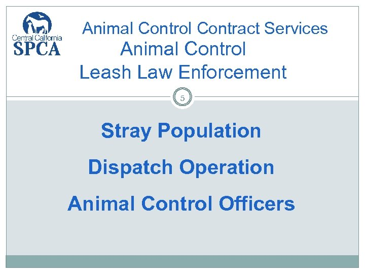 Animal Control Contract Services Animal Control Leash Law Enforcement 5 Stray Population Dispatch Operation