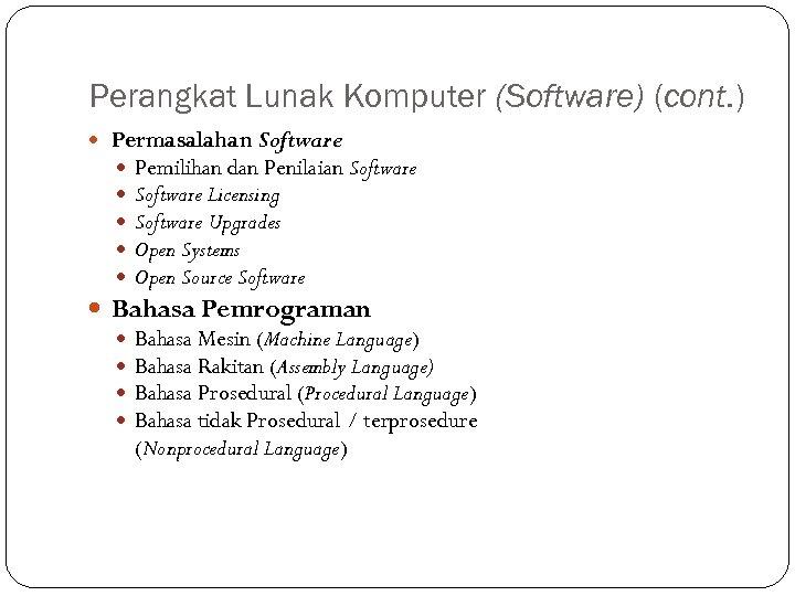 Perangkat Lunak Komputer (Software) (cont. ) Permasalahan Software Pemilihan dan Penilaian Software Licensing Software
