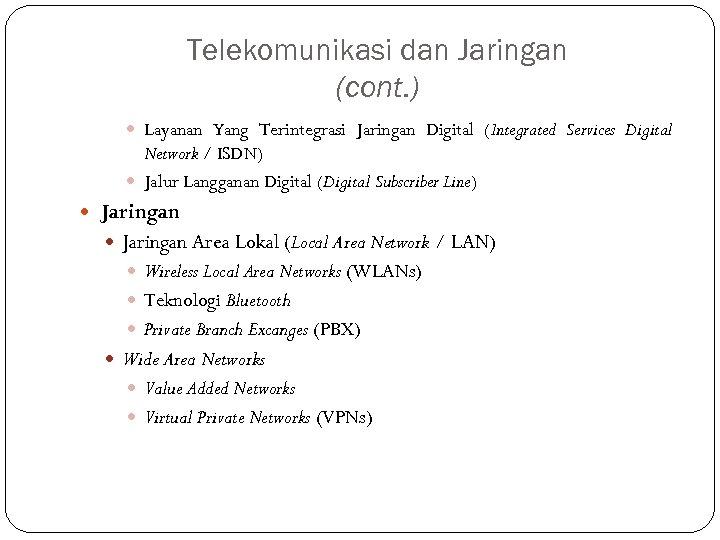 Telekomunikasi dan Jaringan (cont. ) Layanan Yang Terintegrasi Jaringan Digital (Integrated Services Digital Network