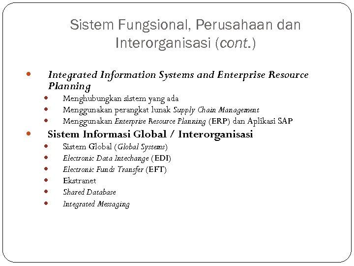 Sistem Fungsional, Perusahaan dan Interorganisasi (cont. ) Integrated Information Systems and Enterprise Resource Planning