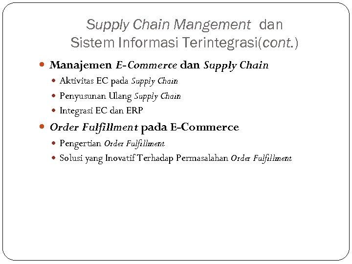 Supply Chain Mangement dan Sistem Informasi Terintegrasi(cont. ) Manajemen E-Commerce dan Supply Chain Aktivitas