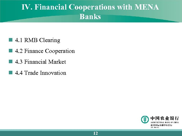 IV. Financial Cooperations with MENA Banks n 4. 1 RMB Clearing n 4. 2