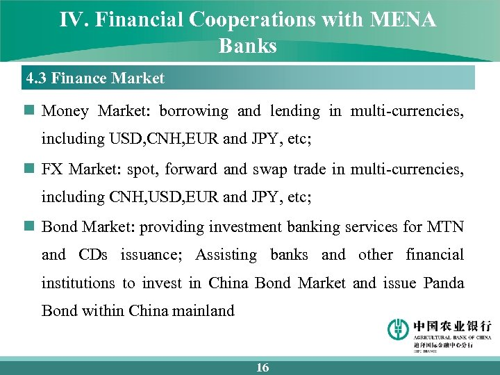 IV. Financial Cooperations with MENA Banks 4. 3 Finance Market n Money Market: borrowing