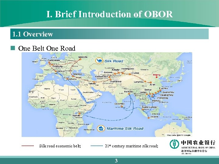 I. Brief Introduction of OBOR 1. 1 Overview n One Belt One Road Silk