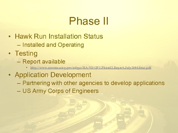 Phase II • Hawk Run Installation Status – Installed and Operating • Testing –