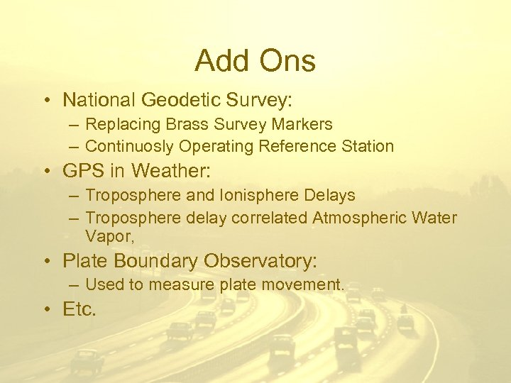 Add Ons • National Geodetic Survey: – Replacing Brass Survey Markers – Continuosly Operating