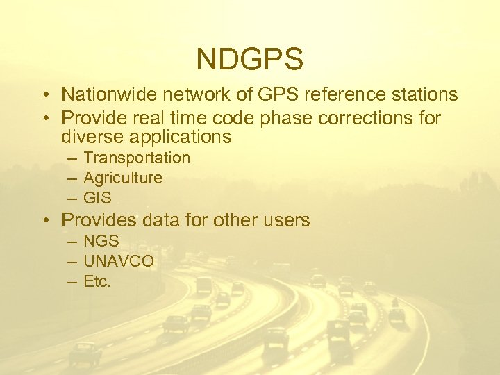 NDGPS • Nationwide network of GPS reference stations • Provide real time code phase