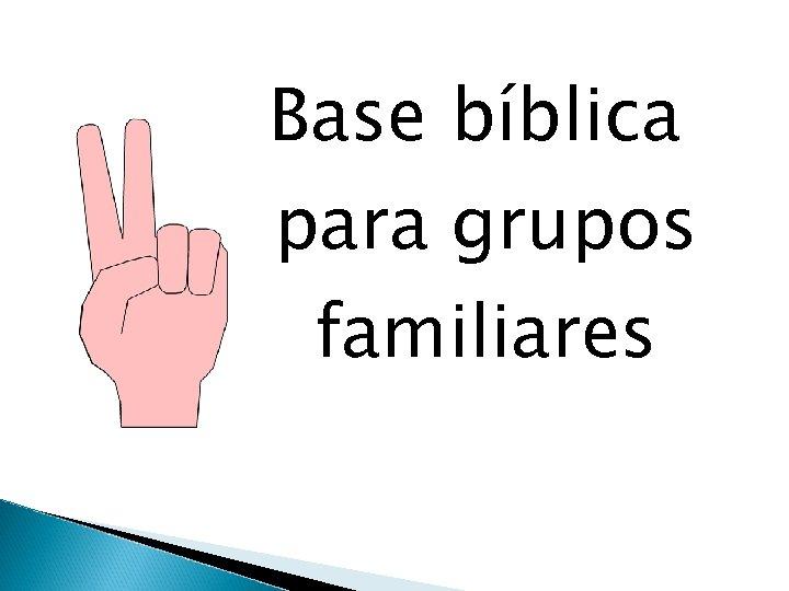 Base bíblica para grupos familiares