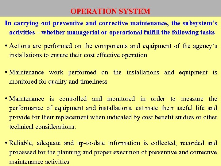 OPERATION SYSTEM In carrying out preventive and corrective maintenance, the subsystem's activities – whether
