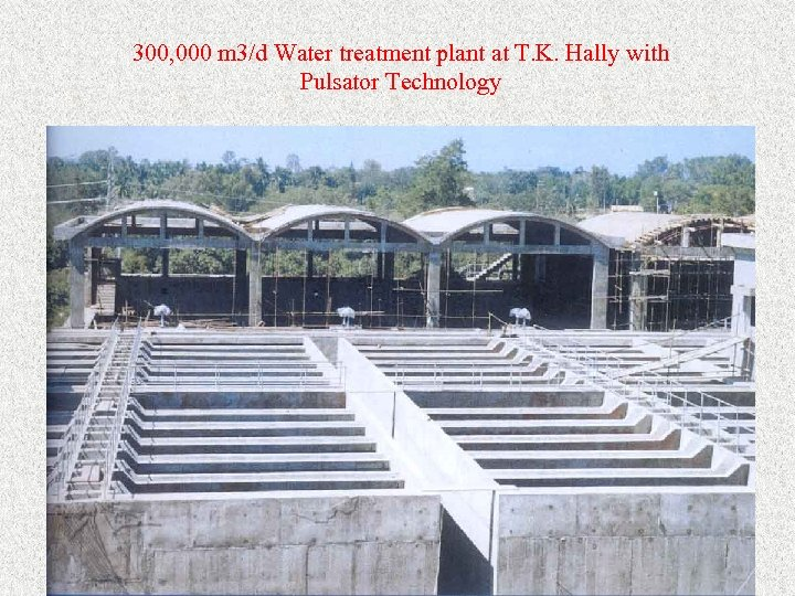 300, 000 m 3/d Water treatment plant at T. K. Hally with Pulsator Technology