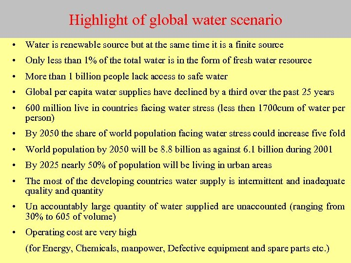 Highlight of global water scenario • Water is renewable source but at the same