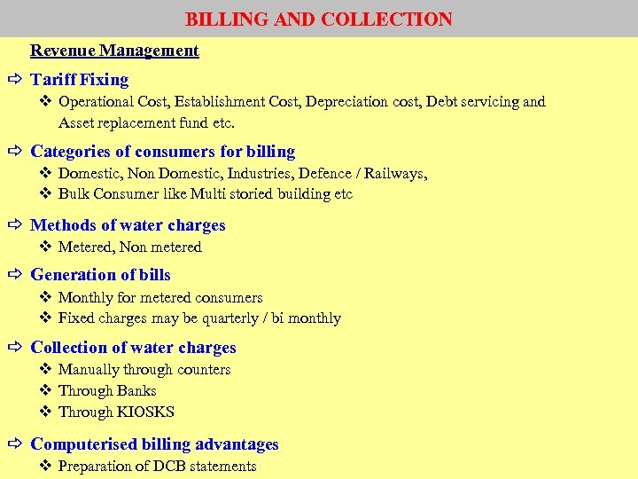 BILLING AND COLLECTION Revenue Management a Tariff Fixing v Operational Cost, Establishment Cost, Depreciation