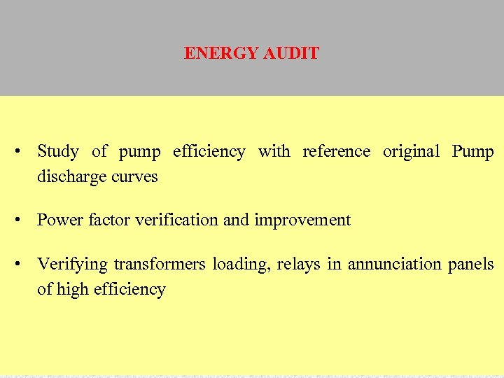 ENERGY AUDIT • Study of pump efficiency with reference original Pump discharge curves •