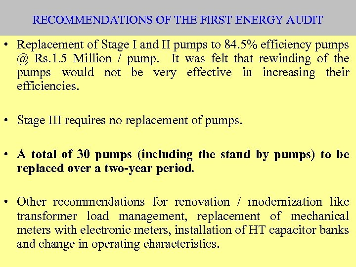 RECOMMENDATIONS OF THE FIRST ENERGY AUDIT • Replacement of Stage I and II pumps