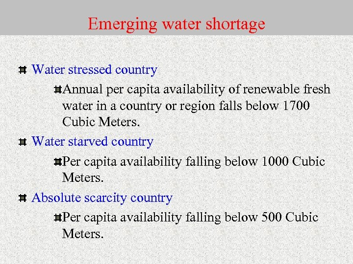 Emerging water shortage Water stressed country Annual per capita availability of renewable fresh water