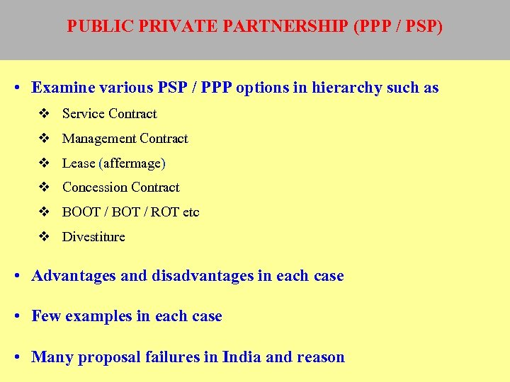 PUBLIC PRIVATE PARTNERSHIP (PPP / PSP) • Examine various PSP / PPP options in