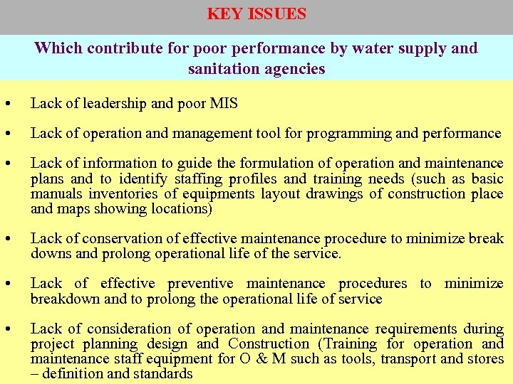 KEY ISSUES Which contribute for poor performance by water supply and sanitation agencies •