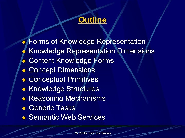 Outline l l l l l Forms of Knowledge Representation Dimensions Content Knowledge Forms