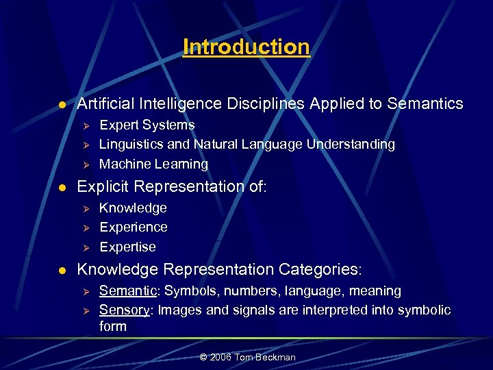 Introduction l Artificial Intelligence Disciplines Applied to Semantics Ø Ø Ø l Explicit Representation