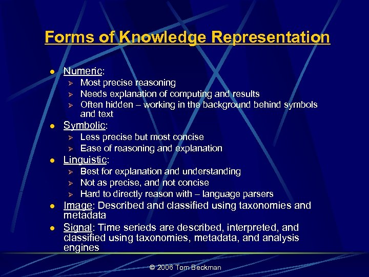 Forms of Knowledge Representation l Numeric: Ø Ø Ø l Symbolic: Ø Ø l