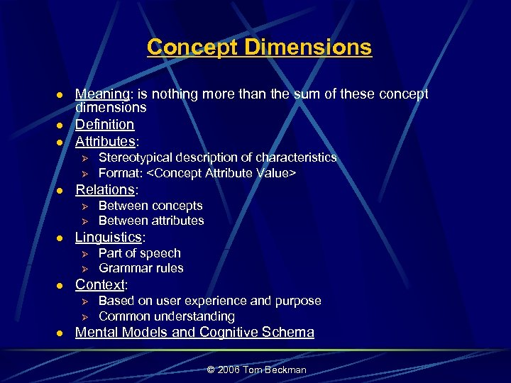 Concept Dimensions l l l Meaning: is nothing more than the sum of these