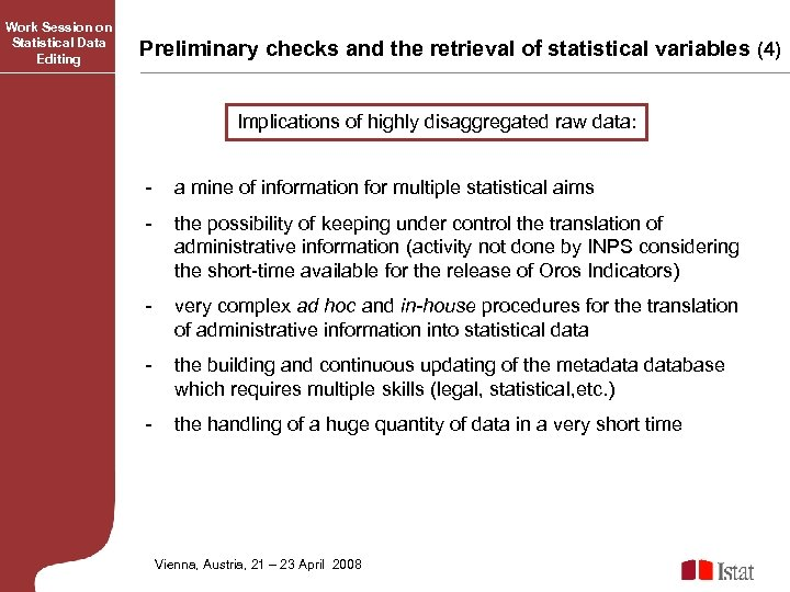 Work Session on Statistical Data Editing Preliminary checks and the retrieval of statistical variables