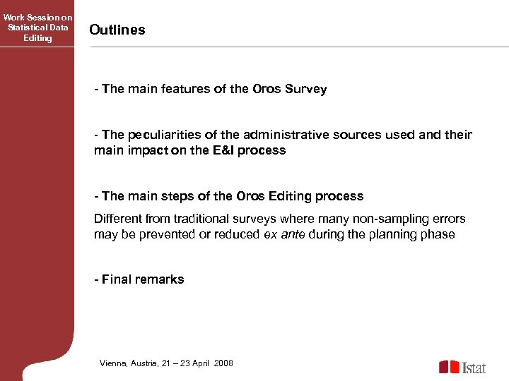 Work Session on Statistical Data Editing Outlines - The main features of the Oros