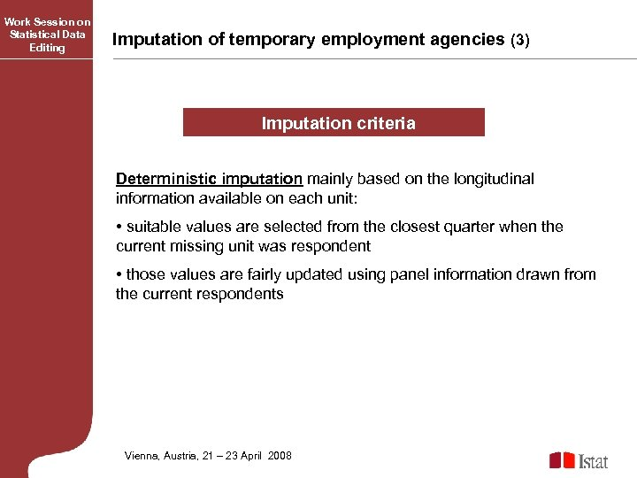 Work Session on Statistical Data Editing Imputation of temporary employment agencies (3) Imputation criteria
