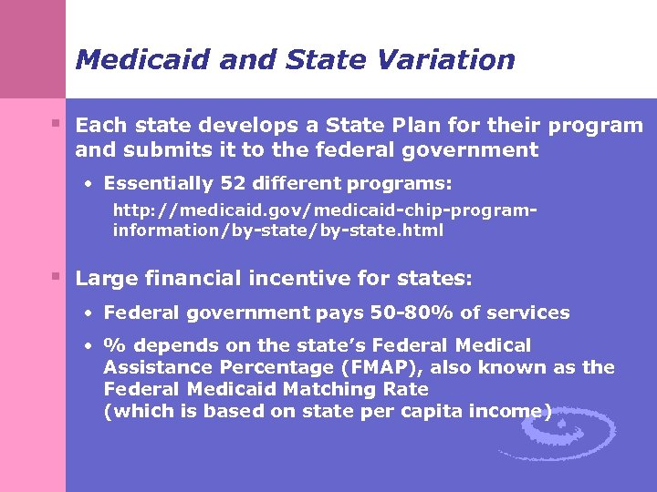 Medicaid and State Variation § Each state develops a State Plan for their program