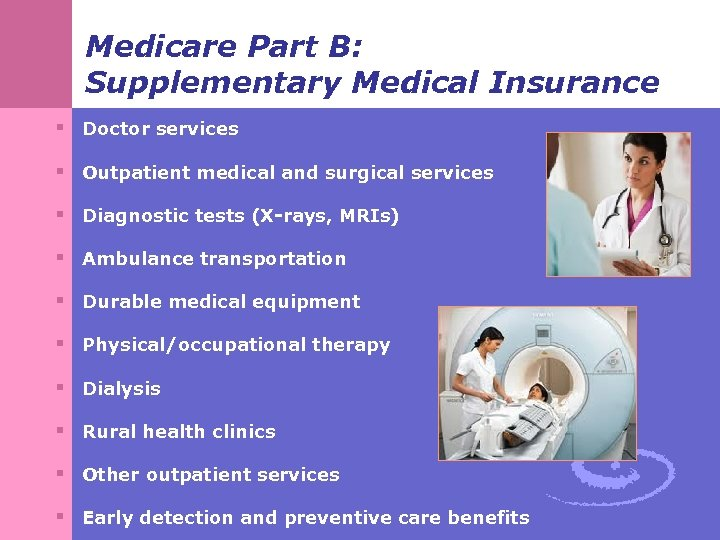 Medicare Part B: Supplementary Medical Insurance § Doctor services § Outpatient medical and surgical