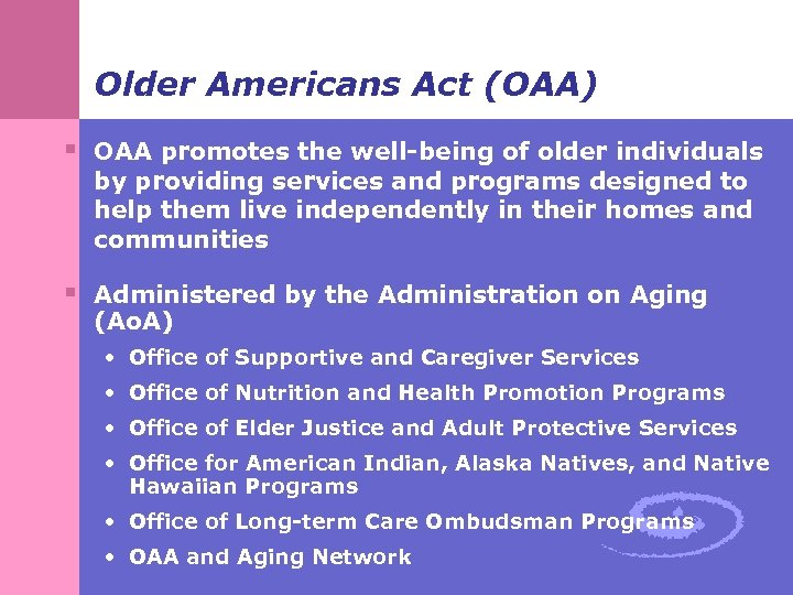 Older Americans Act (OAA) § OAA promotes the well-being of older individuals by providing