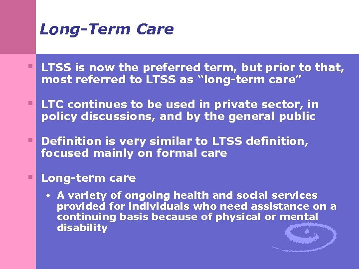 Long-Term Care § LTSS is now the preferred term, but prior to that, most