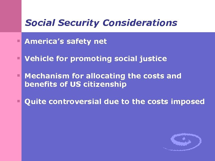 Social Security Considerations § America's safety net § Vehicle for promoting social justice §