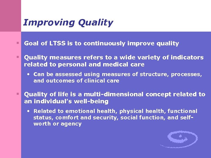 Improving Quality § Goal of LTSS is to continuously improve quality § Quality measures