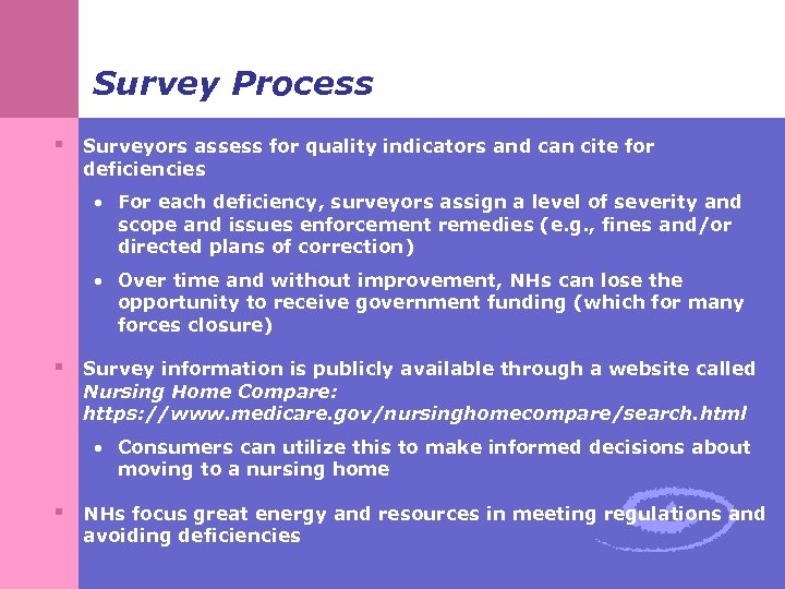 Survey Process § Surveyors assess for quality indicators and can cite for deficiencies •