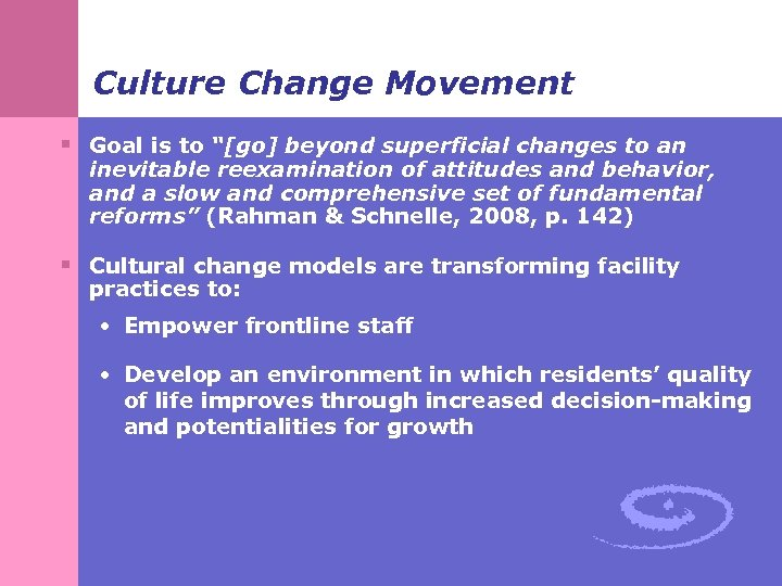 """Culture Change Movement § Goal is to """"[go] beyond superficial changes to an inevitable"""