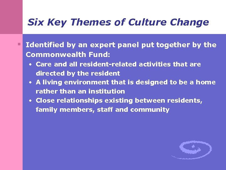 Six Key Themes of Culture Change § Identified by an expert panel put together
