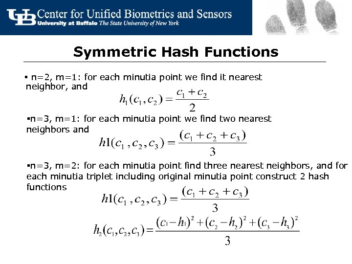 Symmetric Hash Functions § n=2, m=1: for each minutia point we find it nearest
